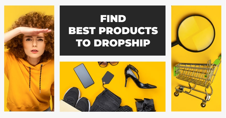 a cover of the article on how to find best products to dropship in 2021
