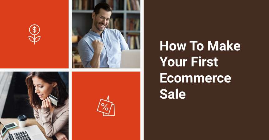 How to make your first ecommerce sale