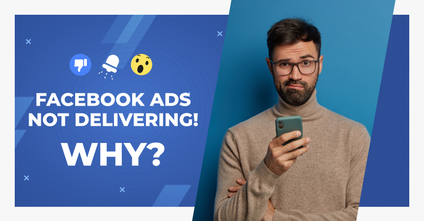 10 possible reasons why your Facebook ads are not delivering