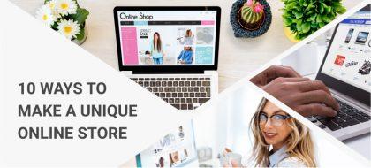 10_Ways_To_Make_A_Unique_Online_Store_01-420x190.jpg