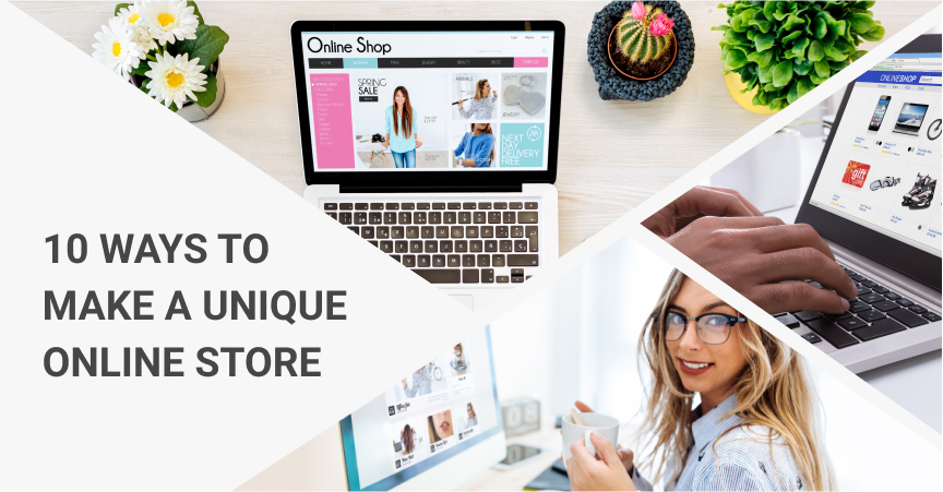 10_Ways_To_Make_A_Unique_Online_Store