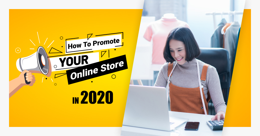 How To Promote Your Online Store 2020