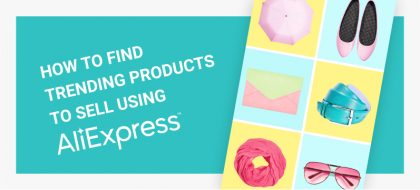 How_to_Find_Trending_Products_to_Sell_Using_AliExpress__01-420x190.jpg