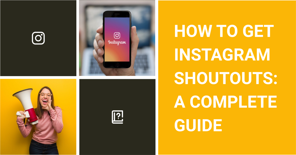 How To Get Instagram Shoutouts- A Complete Guide
