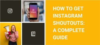 How_To_Get_Instagram_Shoutouts-__A_Complete_Guide_01-420x190.jpg