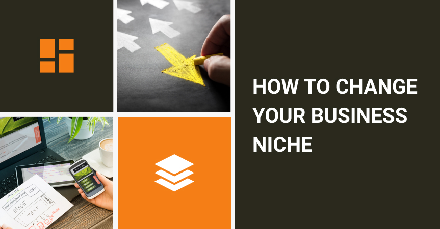 How to find a business niche or change your current one?