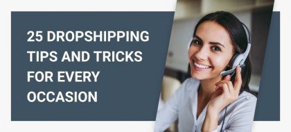25_Dropshipping_Tips_And_Tricks_For_Every_Occasion_01-420x190.jpg