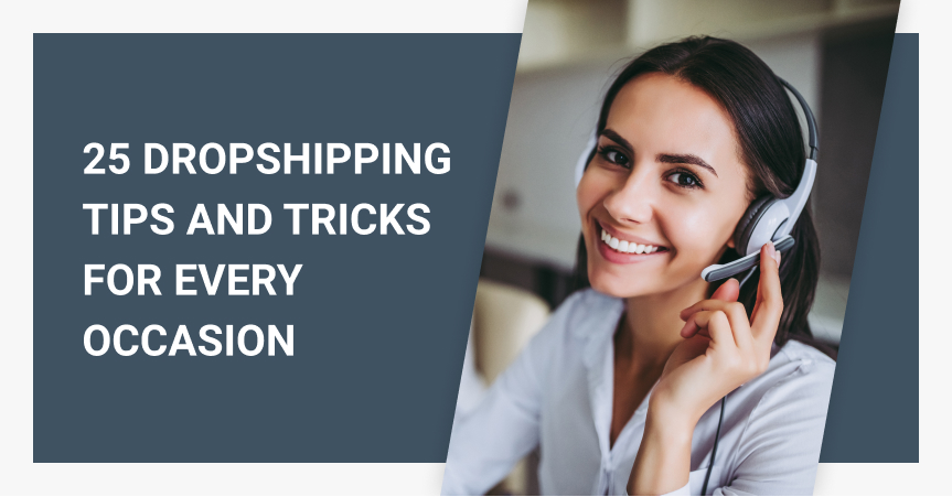 25 Dropshipping Tips And Tricks