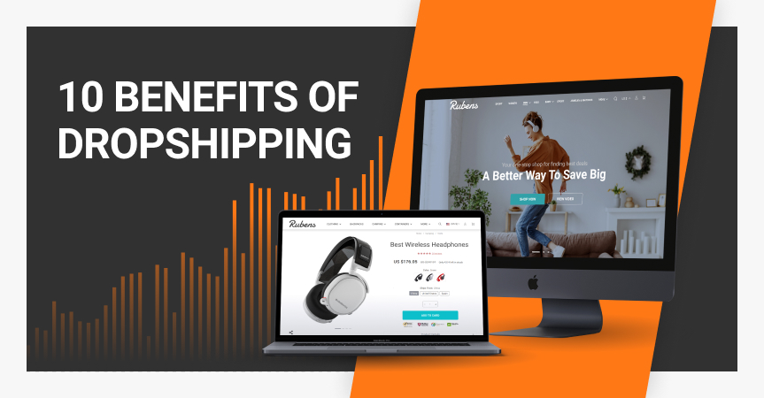 10 benefits of dropshipping to enjoy in 2021.