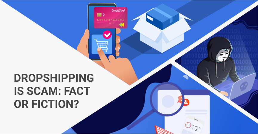 Dropshipping Is Scam: Fact Or Fiction?