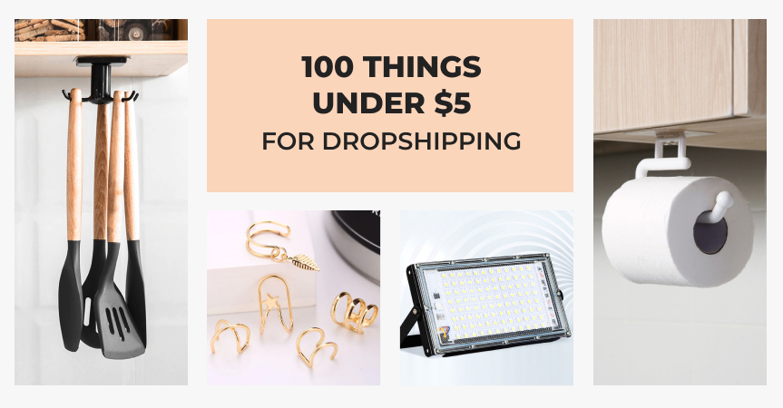 Check out these things under 5 dollars you can find on AliExpress for your dropshipping store.