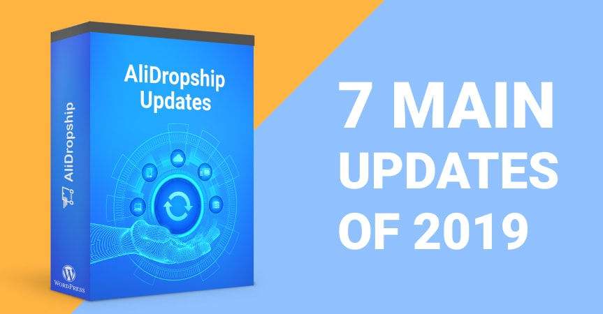 7 Major AliDropship Updates Of 2019