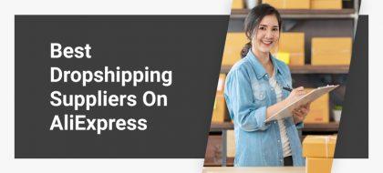 Best_Dropshipping_Suppliers_On_AliExpress_01-420x190.jpg