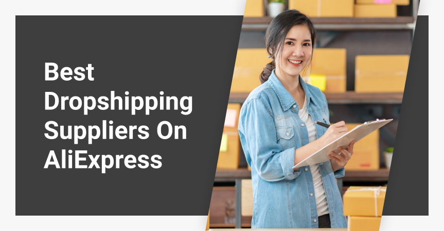 Best dropshipping suppliers, or why AliExpress is the best choice for dropshipping.