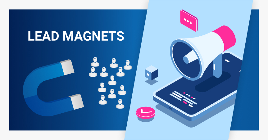 A proper lead magnet will give you customers' contact information to use in further promotion.
