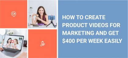 How_To_Create_Product_Videos_For_Marketing_And_Get_400_Per_Week_Easily_01-420x190.jpg