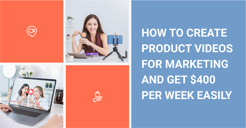 How To Create Product Videos For Marketing