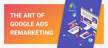 The_Art_Of_Google_Ads_Remarketing_01-420x190.jpg