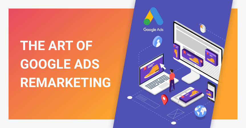 Google Ads Remarketing [Step-By-Step Breakdown]