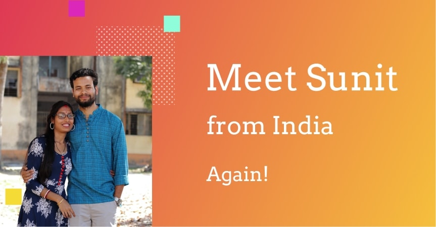 How An Internet-Based Business Works For Sunit: Meeting Again A Year Later