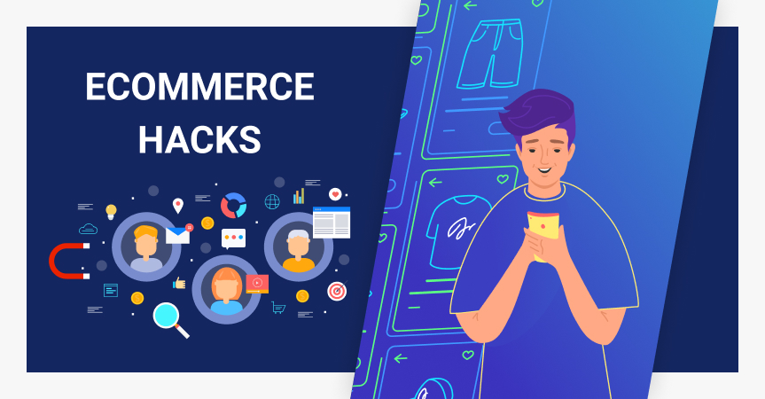 25 ecommerce hacks for improving your business