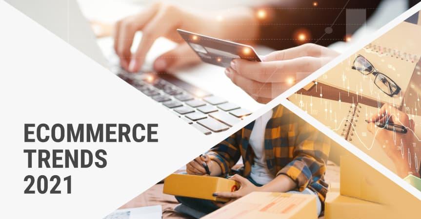 Top Ecommerce trends 2021