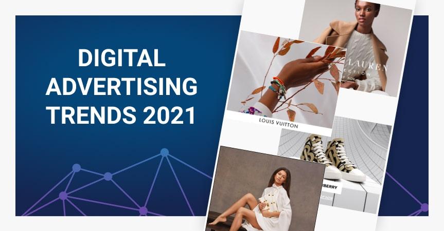 Digital advertising trends in 2021