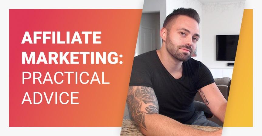 Affiliate Marketing Basics: Expert Advice From Adam Enfroy