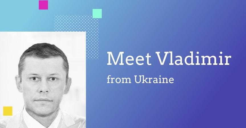 How I Started My Online Business From Ukraine: Vladimir's Story