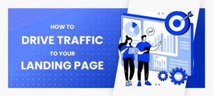 How-To-Drive-Traffic-To-your-Landing-Page_01-420x190.jpg