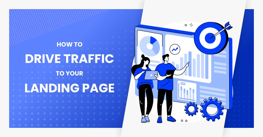 How to drive traffic to your landing page