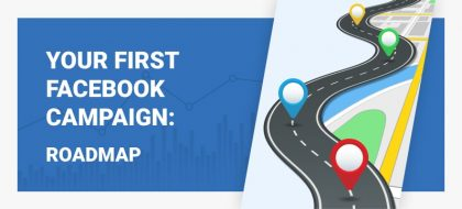 Your-First-FB-Campaign_How-to-advertise-on-Facebook-420x190.jpg
