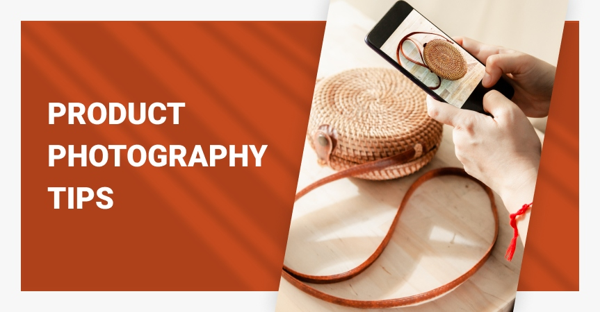 Product photography tips for ecommerce