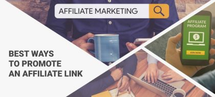 best-ways-to-promote-an-affiliate-link_01-min-420x190.jpg