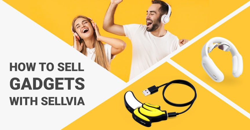 a cover of the article on how to start a gadgets business with Sellvia and resell for profit