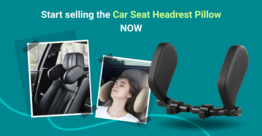 Start selling the car seat headrest pillow now