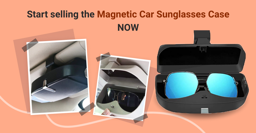 Start selling the magnetic car sunglasses case now