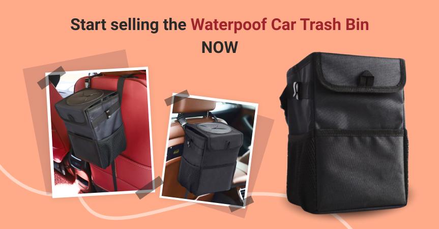 Start selling the waterproof car trash bin now
