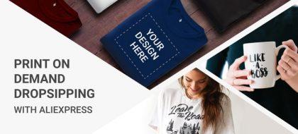 Print-On-Demand-Dropsipping-With-AliExpress_01-min-420x190.jpg